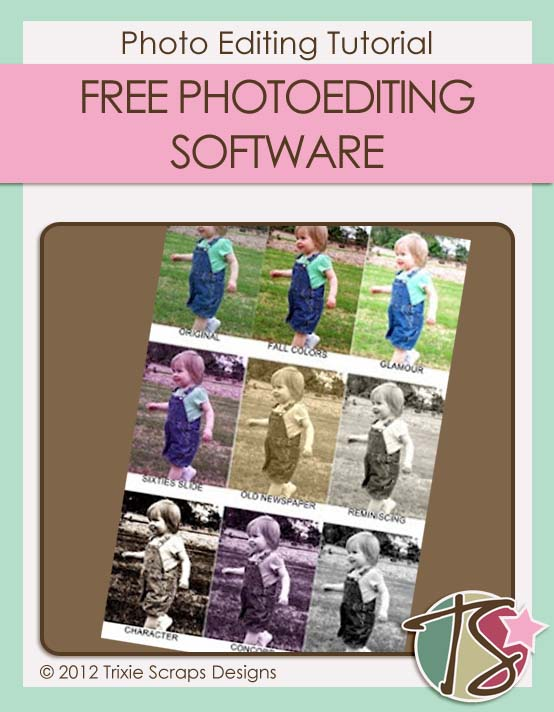 Free Photoediting Software | Photo Editing Tutorial | Trixie Scraps Designs