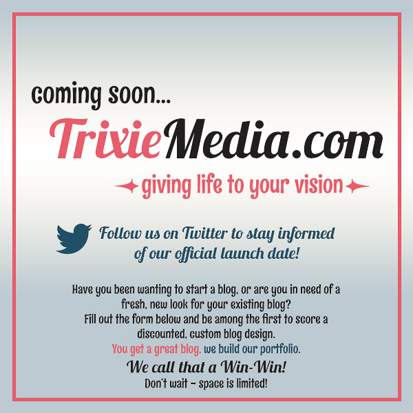 Coming Soon... TrixieMedia.com