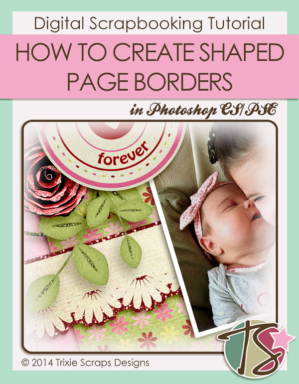 How To Create Shaped Page Borders In Photoshop Trixie Scraps Designs