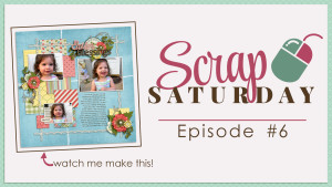 Scrap Saturday Episode 6