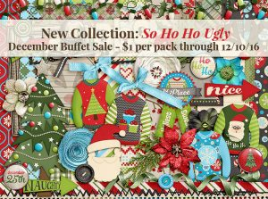 December Buffet Sale – So Ho Ho Ugly