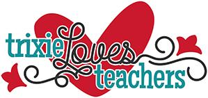 Trixie Loves Teachers