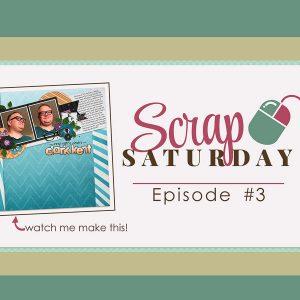 Scrap Saturday Episode 3