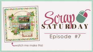 Scrap Saturday Episode 7
