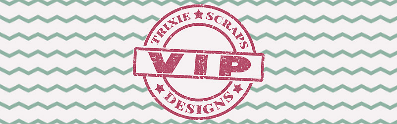 Trixie Scraps VIP Circle